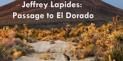 "Jeffrey Lapides: ""Passage to El Dorado"""