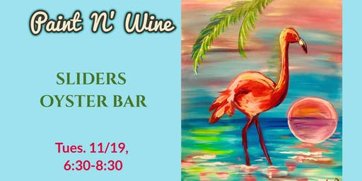 Paint N' Wine at Sliders Oyster Bar