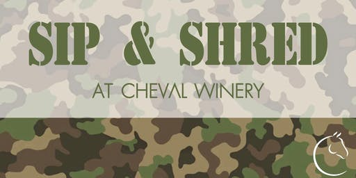 SIP & SHRED AT CHEVAL WINERY