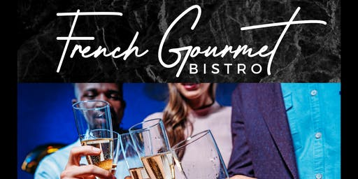 French Gourmet Bistro Grand Re-Opening Dinner Event