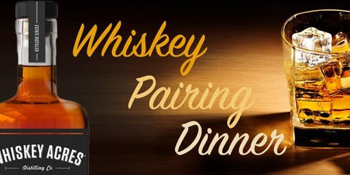 Whiskey Acres & River's Edge Whiskey Pairing Dinner