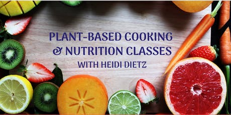 Plant-Based Cooking & Nutrition Classes tickets