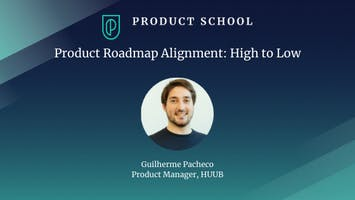 Product Roadmap Alignment: High to Low