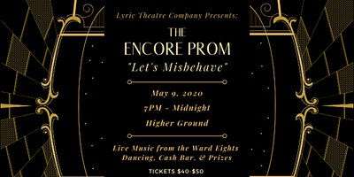 "The Encore Prom – ""Let's Misbehave"""