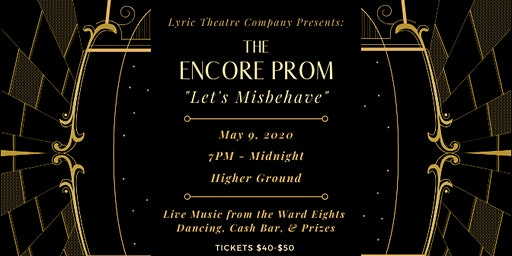 "The Encore Prom – ""Let's Misbehave"""