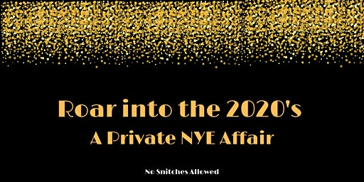 Roar into the 2020's  ~ A Private NYE Affair