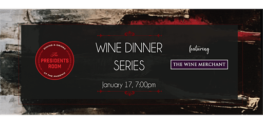 The Presidents Room Wine Dinner Series featuring The Wine Merchant
