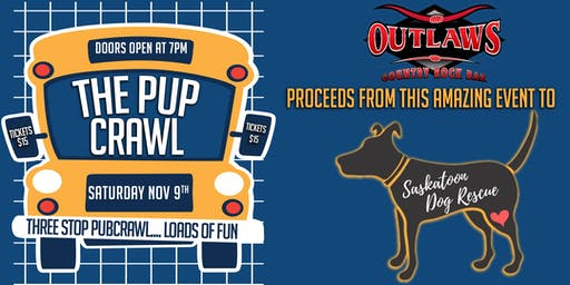 "Outlaws &  Saskatoon Dog Rescue present ""The Pup Crawl"""