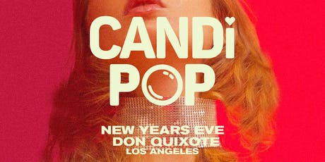 Candi Pop (NYE) Los Angeles tickets