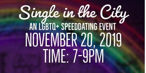 Single in the City Speed Date, LGBTQ Edition