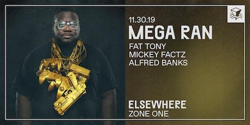 Mega Ran @ Elsewhere (Zone One)