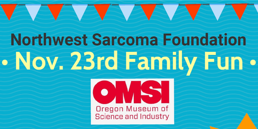Northwest Sarcoma Foundation - Oregon Family Fun at OMSI
