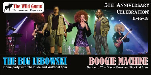 The Big Lebowski w/ Boogie Machine - The Wild Game 5 Year Anniversary Party