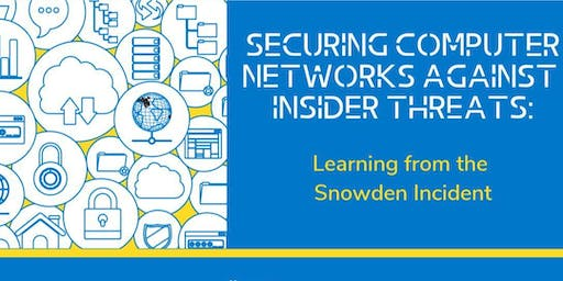 Securing Computer Networks Against Insider Threats: Snowden Incident