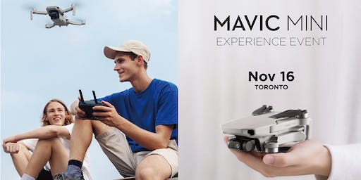 DJI Mavic Mini Experience Day + Canada Launch