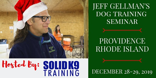Providence, RI - Jeff Gellman's Dog Training Seminar Holiday Special