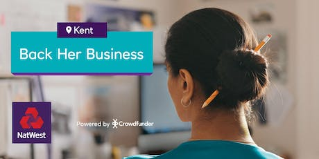 Back Her Business, Kent - Turning ideas into businesses - Free Event tickets