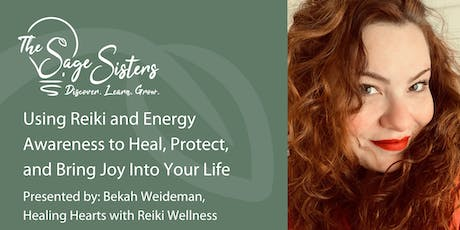 Using Reiki & Energy Awareness to Heal, Protect & Bring Joy Into Your Life tickets