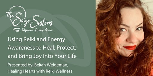 Using Reiki & Energy Awareness to Heal, Protect & Bring Joy Into Your Life