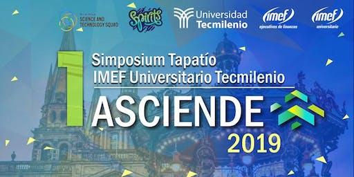 1er Simposium Tapatio IMEF TecMilenio: Asciende