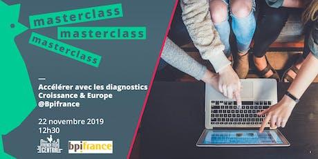 Masterclass : Accélérer avec les diagnostics Croissance & Europe @Bpifrance billets