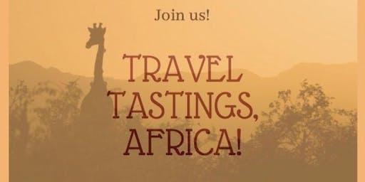Travel Tastings, Africa!