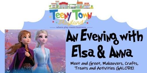 An Evening with Elsa and Anna at TeenyTown!