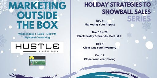 Holiday Strategies to Snowball Sales Series | Marketing Outside the Box