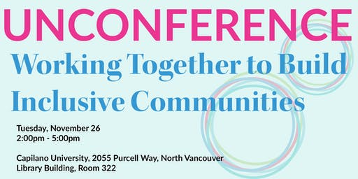 Unconference: Working Together to Build Inclusive Communities
