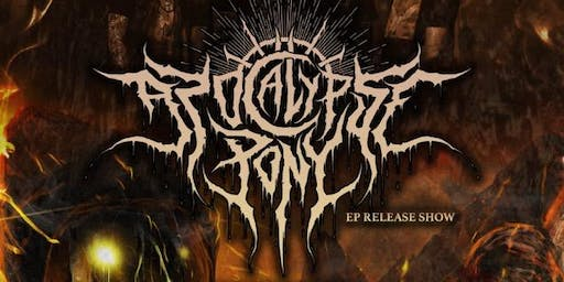 Apocalypse Pony EP Release FT: Exiled Martyr, I, Pariah