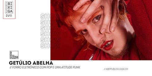 21/11 - SHOW DAS 22H | GETÚLIO ABELHA NO ESTÚDIO BIXIGA