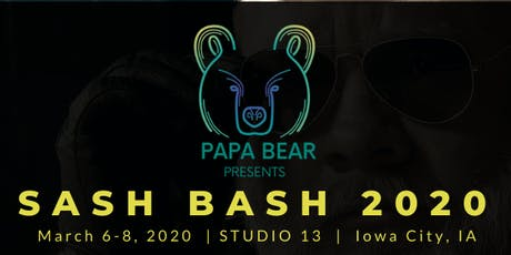PAPA BEAR PRESENTS: SASH BASH WEEKEND 2020 tickets