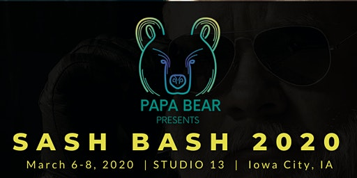PAPA BEAR PRESENTS: SASH BASH WEEKEND 2020