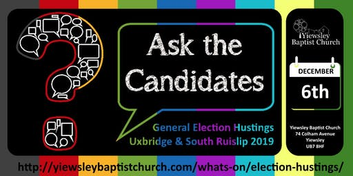 Ask the Candidates: Election Hustings 2019 (Uxbridge & South Ruislip)
