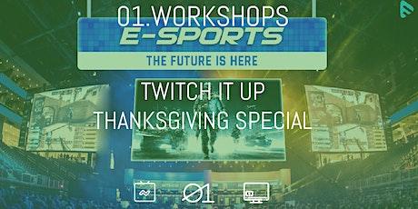 01.Workshops: Twitch It Up! tickets