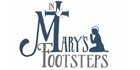 8th Annual In Mary's Footsteps Women's Conference tickets