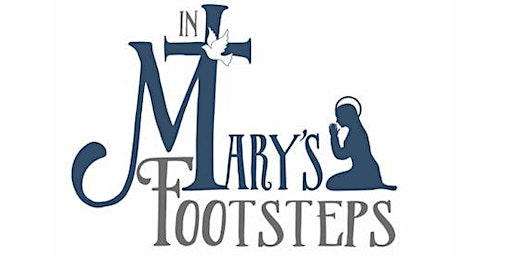 8th Annual In Mary's Footsteps Women's Conference