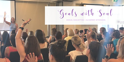 Goals with Soul - Goalsetting and Alignment Afternoon