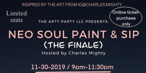 NEO SOUL PAINT & SIP ( THE FINALE)