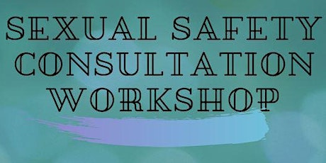 Consumer LE Workforce Consultation - Sexual Safety tickets