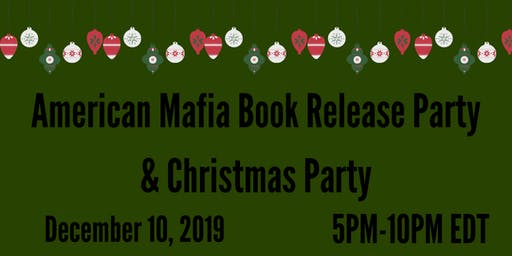 American Mafia Book Release & Christmas Party