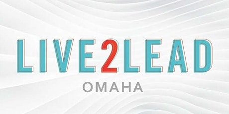Live2Lead 2020 Greater Omaha Experience tickets