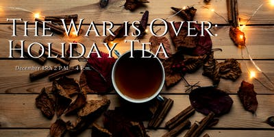 Holiday Tea: War is Over