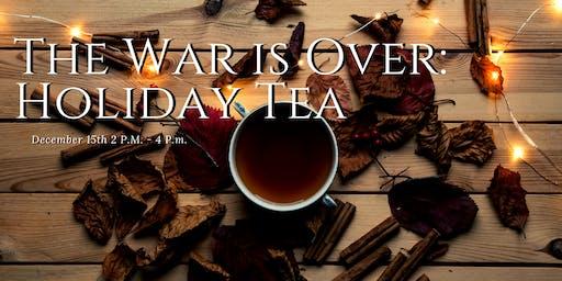 Holiday Tea: War is Over
