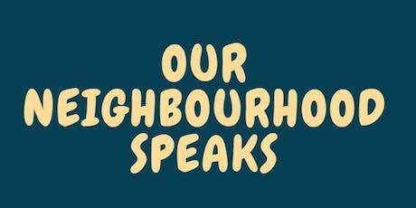 Our Neighbourhood Speaks tickets