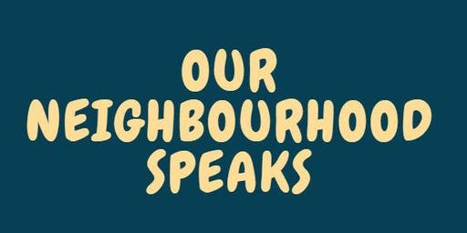 Our Neighbourhood Speaks
