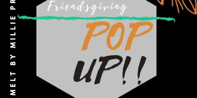 Friendsgiving Pop up Shop