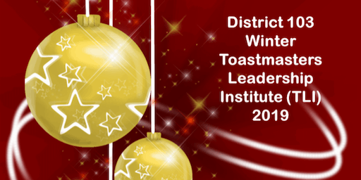 District 103 Winter Toastmasters Leadership Institute (TLI)