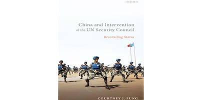 Book talk on China and Intervention at the UN Security Council (Oxford: OUP 2019)