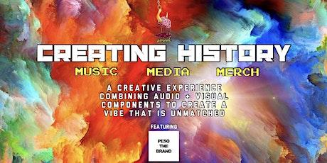 CREATING HISTORY | MUSIC : MEDIA : MERCH tickets